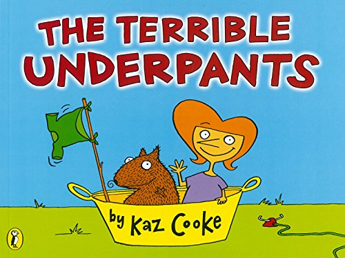 The Terrible Underpants by Kaz Cooke