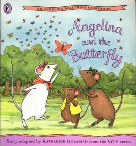 Angelina and the Butterfly (An Angelina Ballerina Storybook) By Katharine Holabird