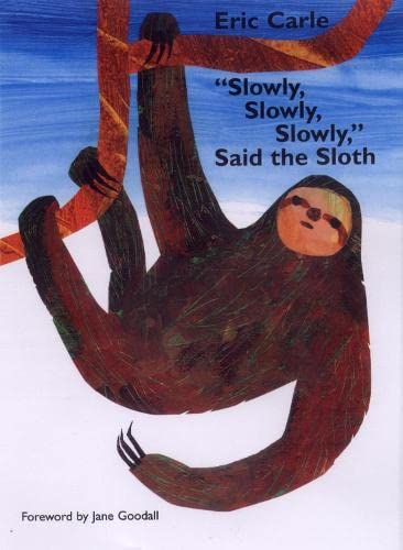 Slowly, Slowly, Slowly, Said the Sloth (Picture Puffin) By Eric Carle
