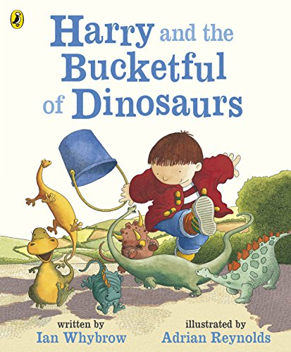 Harry and the Bucketful of Dinosaurs (Harry and the Dinosaurs) By Ian Whybrow