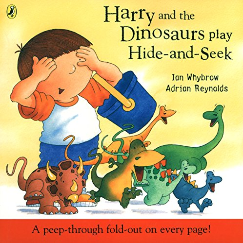 Harry and the Dinosaurs Play Hide-and-seek By Ian Whybrow