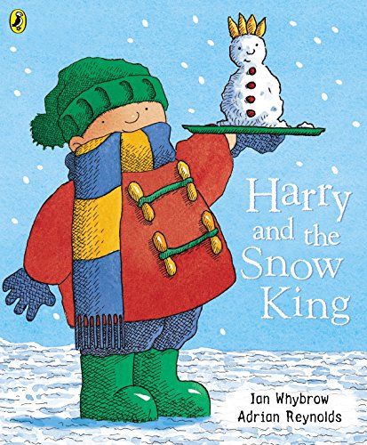 Harry and the Snow King (Harry and the Dinosaurs) By Ian Whybrow