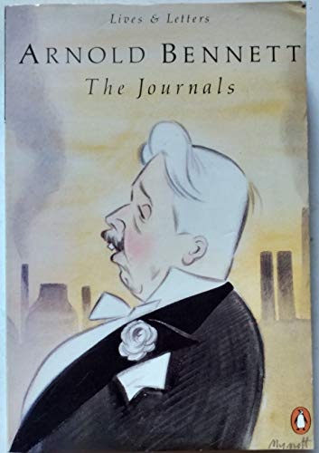 Arnold Bennet: The Journals By Arnold Bennett