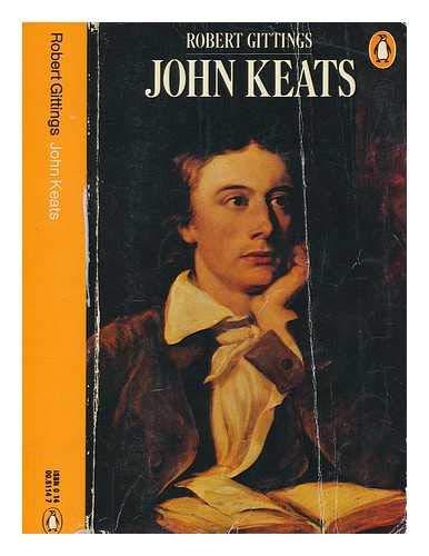 John Keats (Penguin Literary Biographies) By Robert Gittings