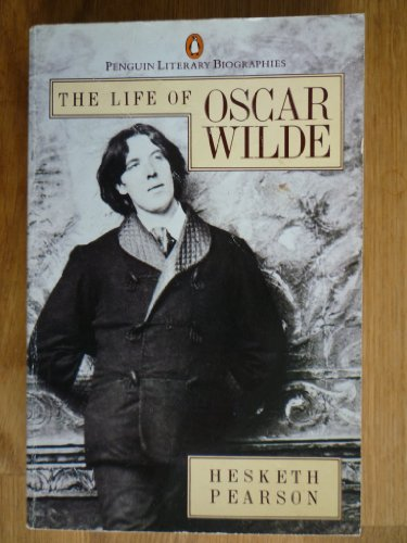 Life of Oscar Wilde, The (Literary Biographies S.) By Hesketh Pearson