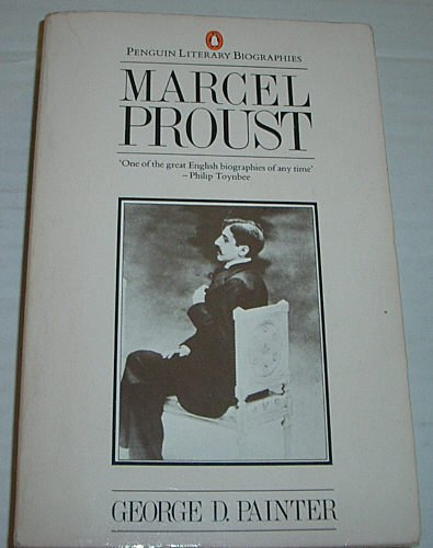Marcel Proust: A Biography (Literary Biographies S.) By George D. Painter