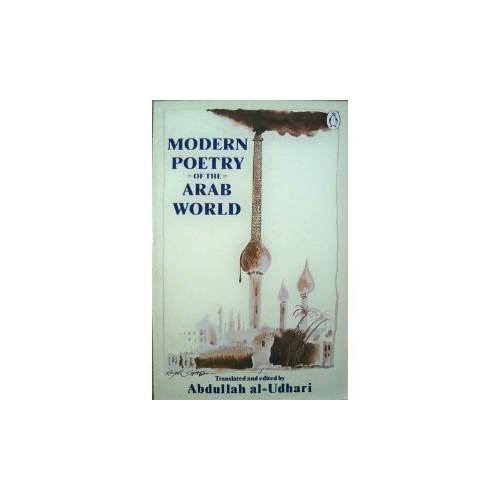 Modern Poetry of the Arab World (Penguin Poets) Edited by Abdullah al-Udhari