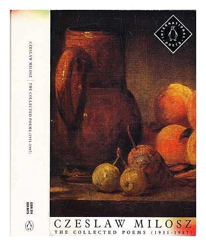 The Collected Poems 1931-1987 By Czeslaw Milosz