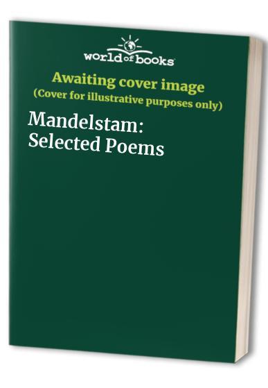 Mandelstam By Osip Mandelstam