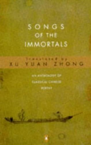Songs of the Immortals By Yuanzhong Xu