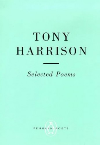 Selected Poems By Tony Harrison