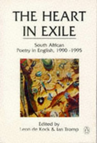 The Heart in Exile By Edited by Leon de Kock