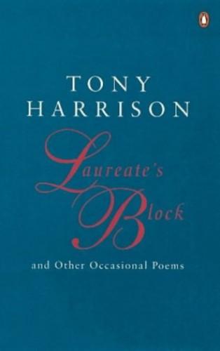Laureate's Block By Tony Harrison