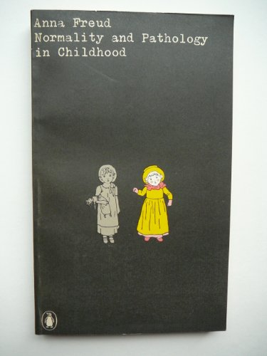 Normality And Pathology in Childhood (University Books) By Anna Freud