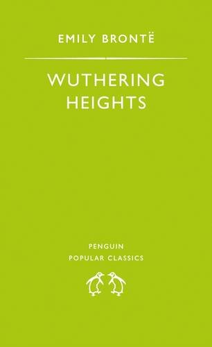 Wuthering Heights (Penguin Popular Classics) By Emily Bronte