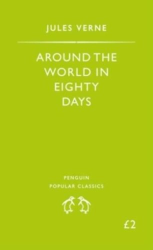 Around The World in Eighty Days (Penguin Popular Classics) By Jules Verne