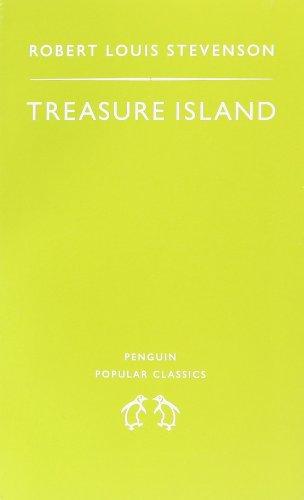 Treasure Island (Penguin Popular Classics) By Robert Louis Stevenson