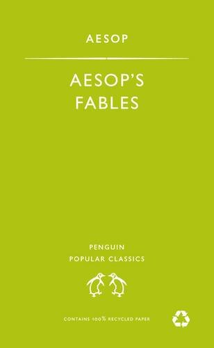 Aesop's Fables (Penguin Popular Classics) By Aesop