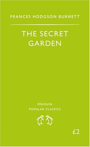 The Secret Garden (Penguin Popular Classics) By Frances Hodgson Burnett