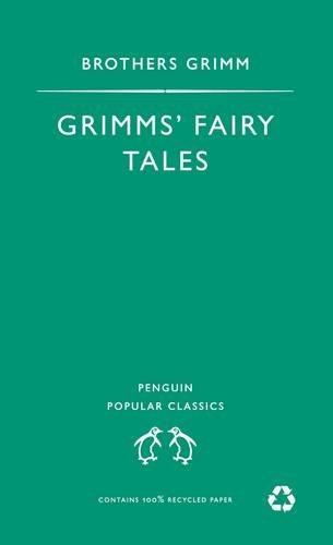 Grimm's Fairy Tales (Penguin Popular Classics) By Jacob Grimm