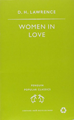 Women in Love (Penguin Popular Classics) By D. H. Lawrence