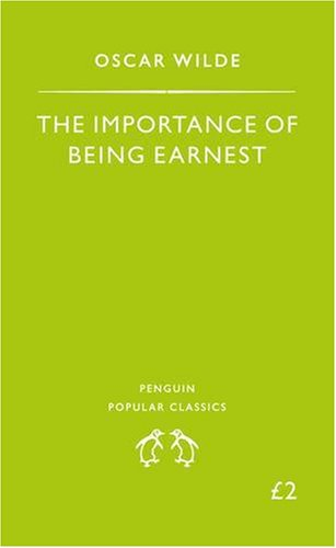 The Importance of Being Earnest (Penguin Popular Classics) By Oscar Wilde
