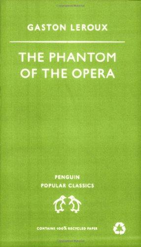The Phantom of the Opera (Penguin Popular Classics) By Gaston Leroux