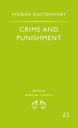 Crime and Punishment (Penguin Popular Classics) By Fyodor Dostoevsky