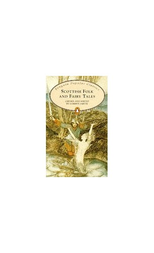 Scottish Folk and Fairy Tales By Edited by Gordon Jarvie
