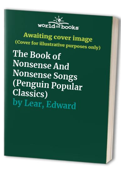 The Book of Nonsense and Nonsense Songs By Edward Lear