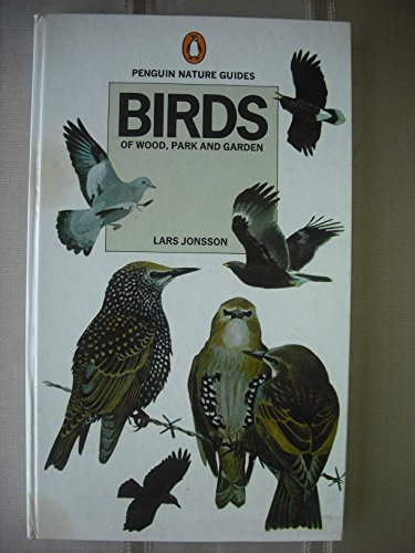 Birds of Wood, Park And Garden (Penguin nature guides) By Lars Jonsson