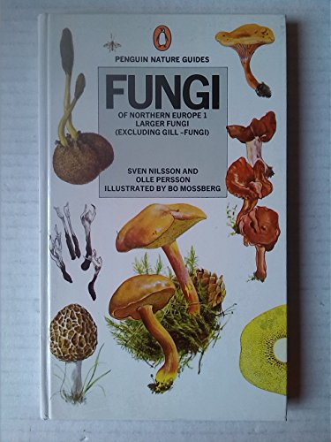 Fungi of Northern Europe 1: Larger Fungi (Excluding Gill-Fungi) By Bo Mossberg