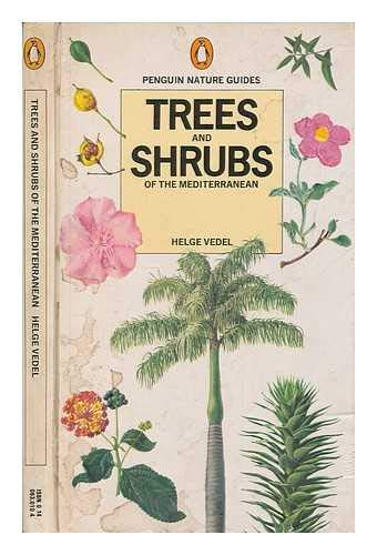 Trees And Shrubs of the Mediterranean (Penguin nature guides) By Helge Vedel