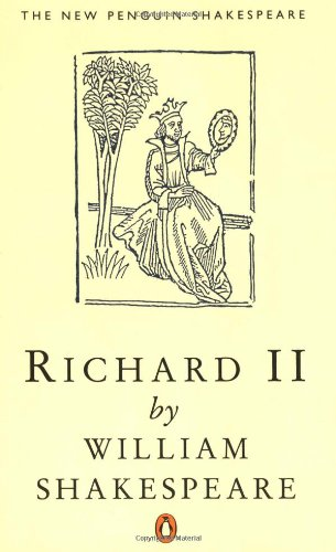 King Richard the Second (New Penguin Shakespeare) By William Shakespeare