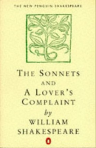 The Sonnets & a Lover's Complaint (New Penguin Shakespeare) By William Shakespeare