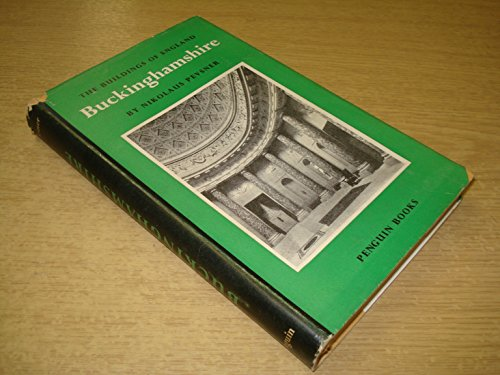Buckinghamshire (The Buildings of England) By Nikolaus Pevsner