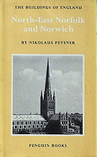 North East Norfolk and Norwich By Nikolaus Pevsner