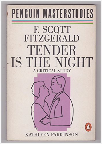 "Fitzgerald's ""Tender is the Night"" By Kathleen Parkinson"