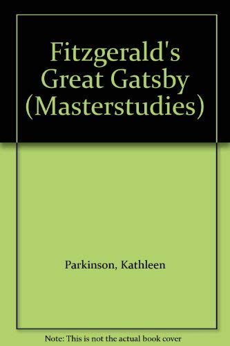 "Fitzgerald's ""Great Gatsby"" By Kathleen Parkinson"