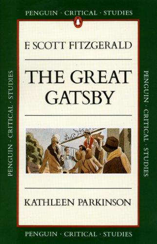 Critical Studies: The Great Gatsby (Penguin Critical Studies) By Kathleen Parkinson