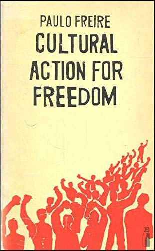 Cultural Action For Freedom (Penguin education) By Paulo Freire