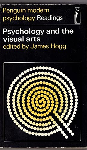Psychology and the Visual Arts By Edited by James Hogg