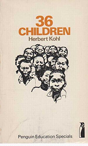 Thirty-Six Children By Herbert Kohl
