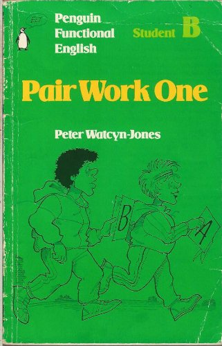 Penguin Functional English: Pair Work One: Student B (Penguin Functional English) By Peter Watcyn-Jones