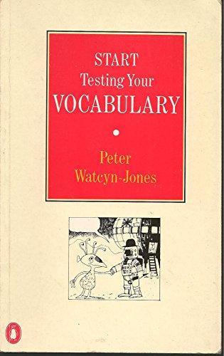 Start Testing Your Vocabulary (English Language Teaching) By Peter Watcyn-Jones