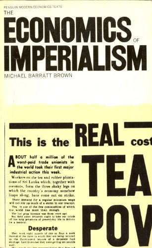 The Economics of Imperialism By Michael Barratt Brown