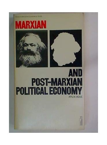 Marxian and Post-Marxian Political Economy By Arun Bose