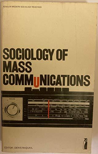 Sociology of Mass Communications By Denis McQuail, MA, PhD, DipPSA,