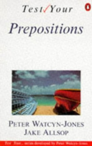 Test Your Prepositions By Peter Watcyn Jones