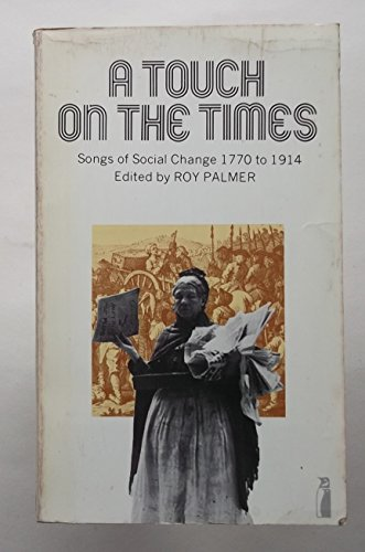 A Touch on the Times By Edited by Roy Palmer